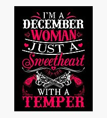 I'm a December Woman just a sweetheart with a temper Photographic Print