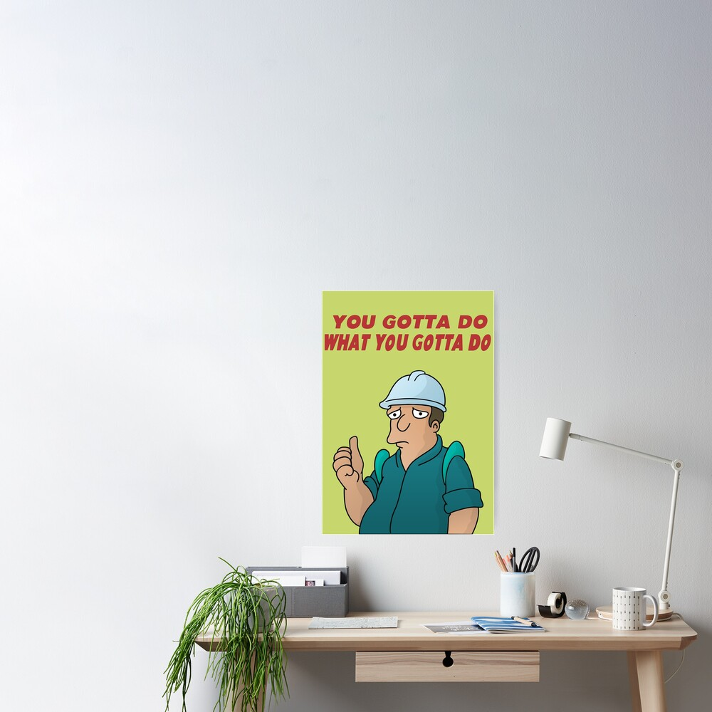 You Gotta Do What You Gotta Do Poster