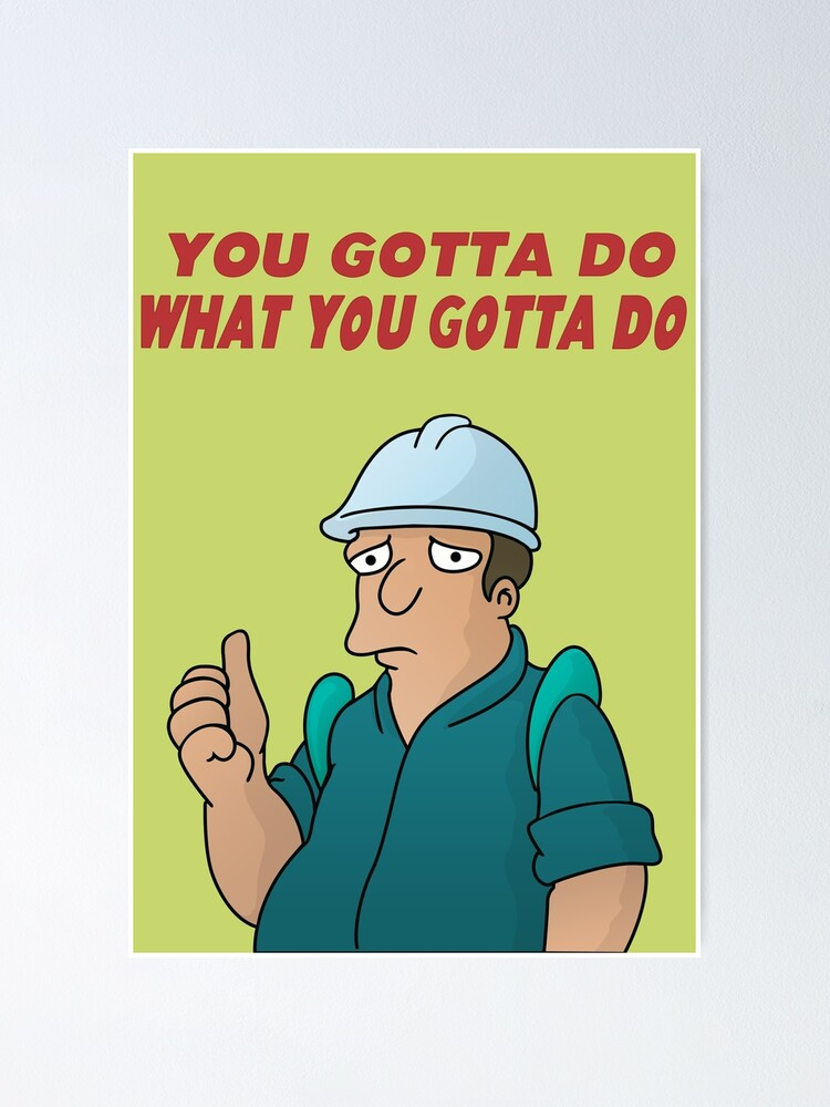 Alternate view of You Gotta Do What You Gotta Do Poster