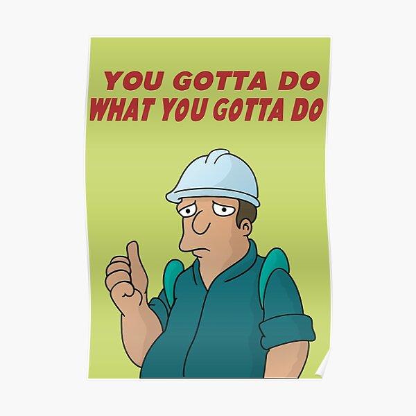 You Gotta Do What You Gotta Do Poster