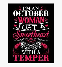 I'm an October Woman just a sweetheart with a temper Photographic Print