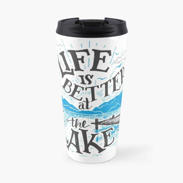 Life is Better at the Lake Travel Mug