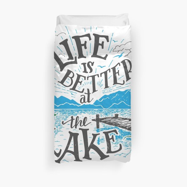 Life is Better at the Lake Duvet Cover