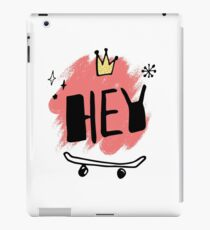 Hand drawn lettering with slogan hey, cartoon crown and skateboard iPad Case/Skin