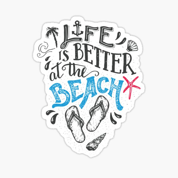 Life Is Better at the Beach // Flip Flops, Starfish, Sea Shells & Sand Sticker