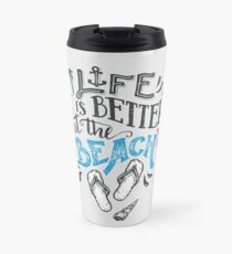 Life Is Better at the Beach // Flip Flops, Starfish, Sea Shells & Sand Travel Mug