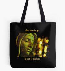 Subterfuge - Blind to Reason - album artwork Tote Bag