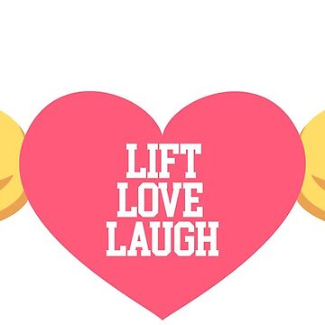 Lift Love Laugh by isaiahmaibam13