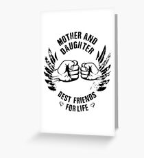 Mother and Daughter best friends for life Greeting Card