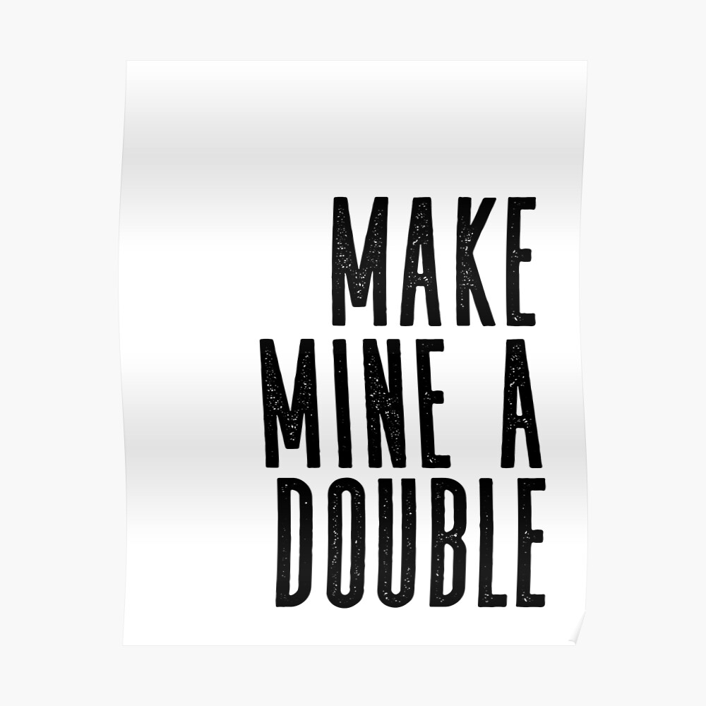 Make Mine A Double Whiskey Quote Whiskey Art Whiskey Gift Funny