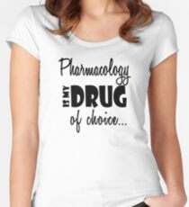Pharmacology Drug of Choice Pharmacist Birthday Women's Fitted Scoop T-Shirt