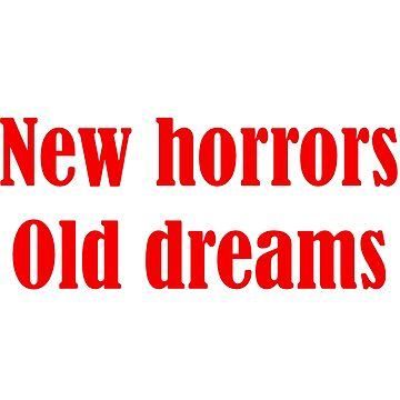 New Horrors Old Dreams by Mandalorian3