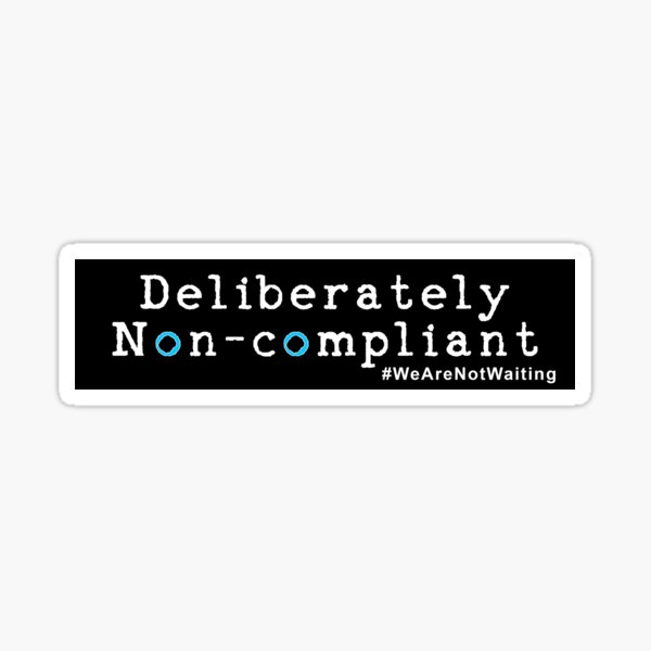 Deliberately non-compliant (black) Sticker