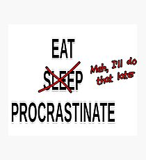 Procrastinate No Sleep Photographic Print