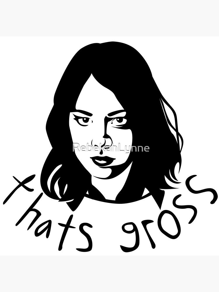 That's Gross by RebekahLynne