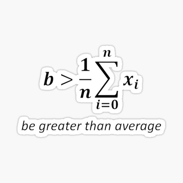 Be greater than average Sticker