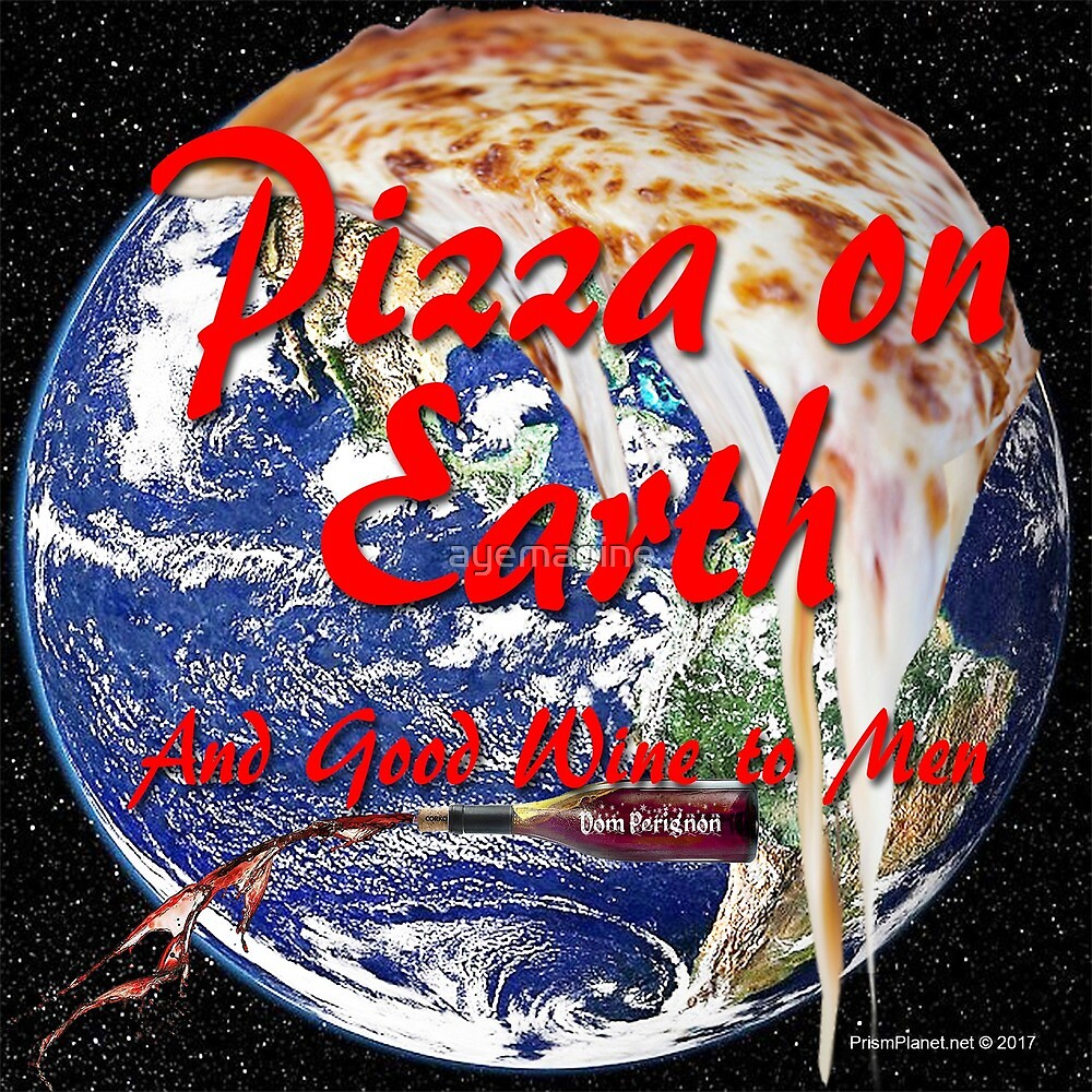Pizza on Earth by ayemagine