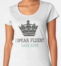I speak fluent sarcasm Women's Premium T-Shirt