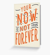 Your Now is Not Your Forever - Turtles All the Way Down Greeting Card