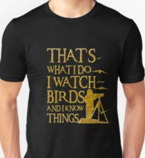 That's What I Do I Watch Birds And I Know Things T-Shirt