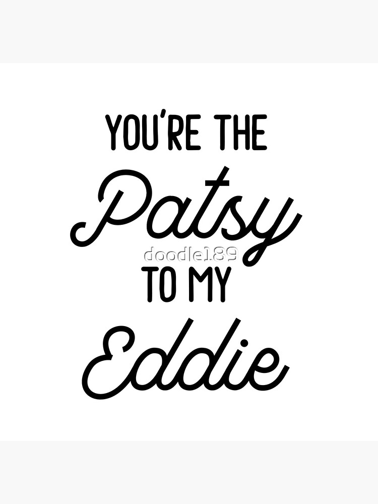 Ab Fab - You're the Patsy to my Eddie by doodle189