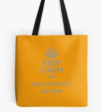 Keep Calm and Walk without rhythm Tote Bag