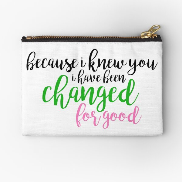 I have been changed for good - Wicked Zipper Pouch
