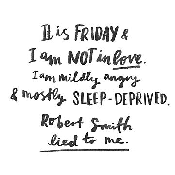 Friday I'm (Not) In Love - Hand Lettering by Laura Tubb by lauratubb