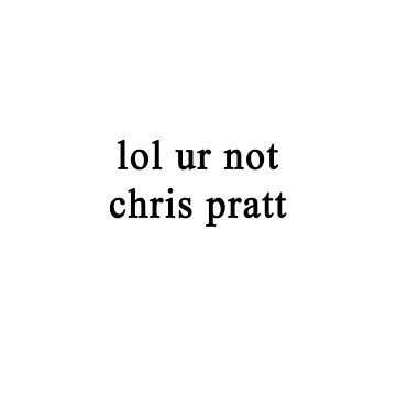 Lol ur not Chris Pratt {FULL} by fandomss