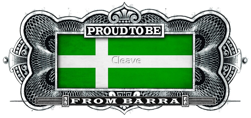 Proud To Be From Barra by Cleave