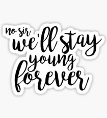 we'll stay young forever - newsies Sticker