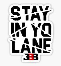 BBB Big Baller Brand Stay In Yo Lane Sticker