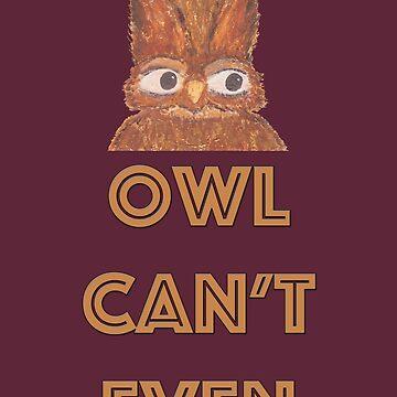 Owl Can't Even by peaceofpistudio