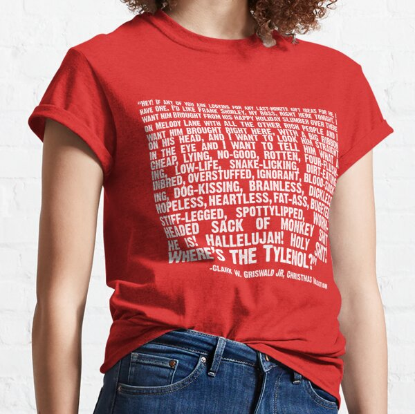 Christmas Vacation Quote; Wheres the Tylenol (white) Classic T-Shirt