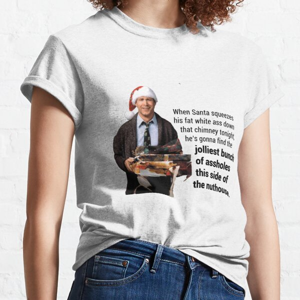"""Christmas Vacation; """"This side of the nut house"""" Classic T-Shirt"""