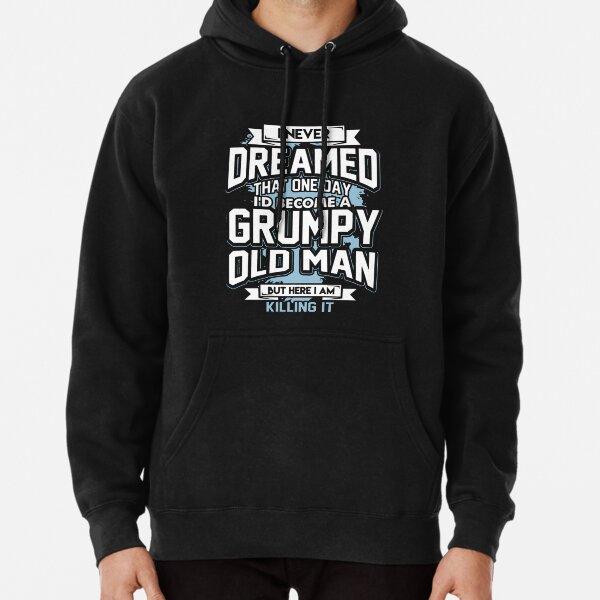 GRUMPY OLD MAN Pullover Hoodie