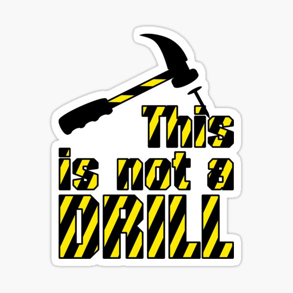 Hammer - This is not a drill VRS2 Sticker