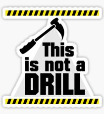 Construction - This is not a Drill VRS2 Sticker