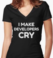 QA Engineer Funny I Make Developers Cry tshirt tee Women's Fitted V-Neck T-Shirt