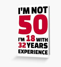 I'm not 50 years birthday Greeting Card