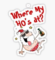 Funny Christmas Santa Drunk on beer wondering where his ho ho hos are at! Sticker