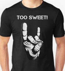 Too Sweet! Unisex T-Shirt