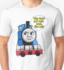 """Cheeky Thomas """"Why don't you work hard?"""" Unisex T-Shirt"""