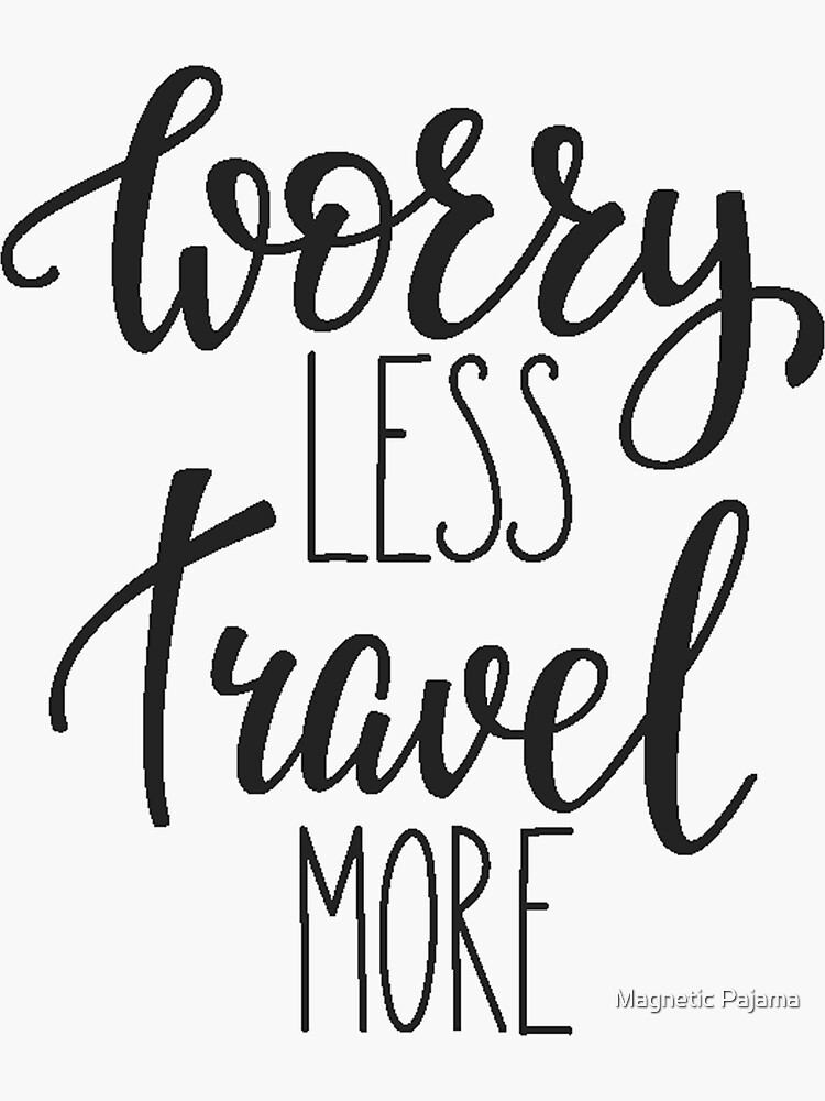 Worry Less, Travel More // Wanderlust Travel by MagneticMama