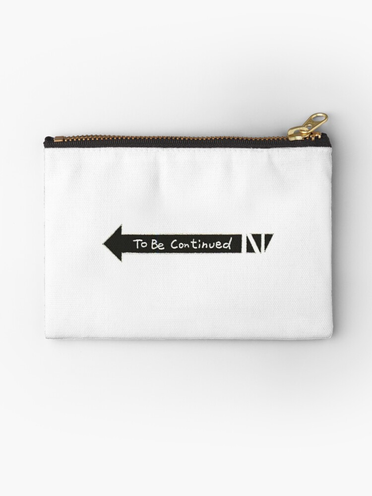 To Be Continued Meme Funny Jojos Meme Sticker T Shirt Pillow Zipper Pouch By Theteemachine