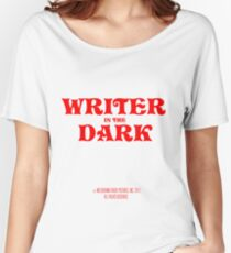 writer in the dark Women's Relaxed Fit T-Shirt