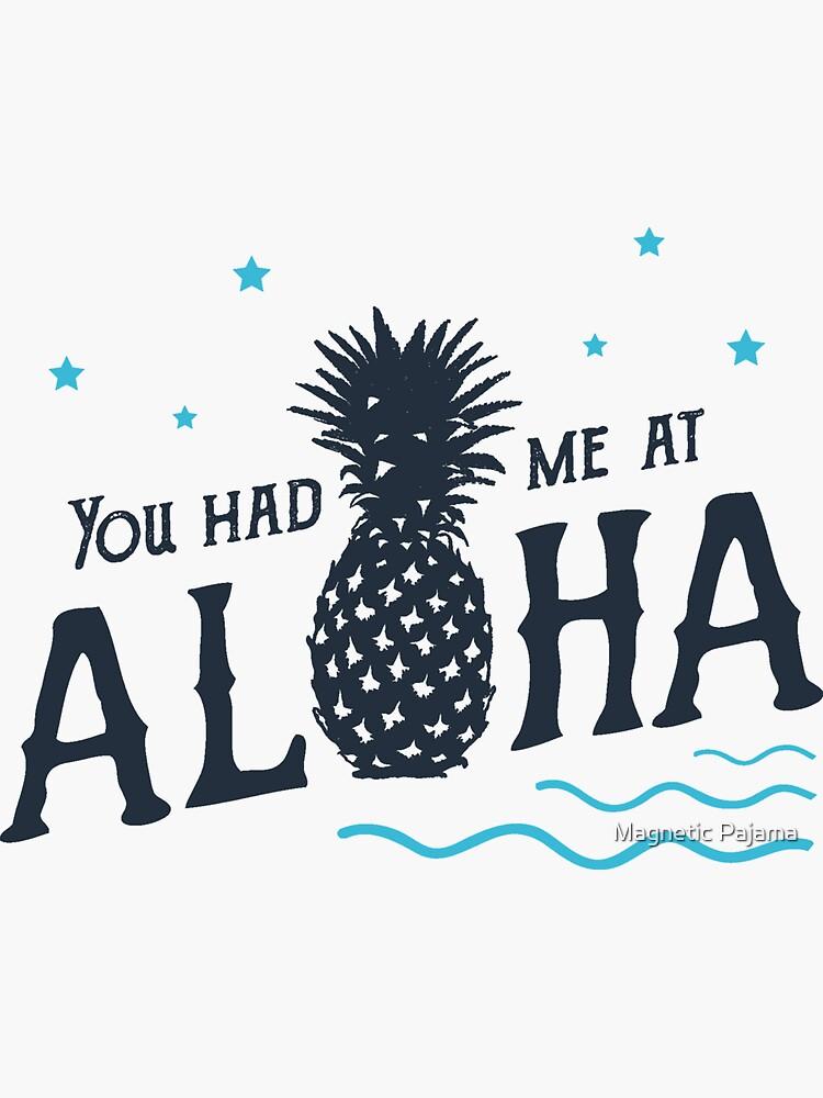You Had Me At Aloha // Hawaii Pineapple by MagneticMama
