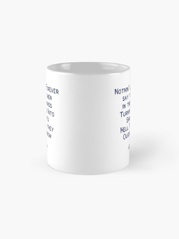Alternate view of Nothin' Lasts Forever Mug