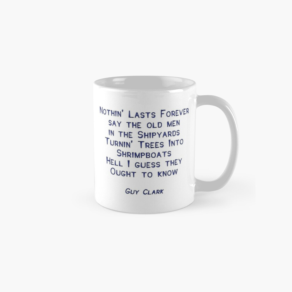 Nothin' Lasts Forever Mug