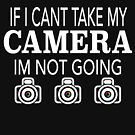 IF I CANT TAKE MY CAMERA by Lisa Taylor